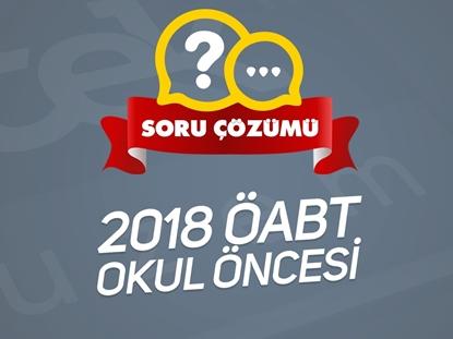 Resim 2018 ÖABT Okul Öncesi Öğretmenliği CANLI SORU ÇÖZÜMÜ