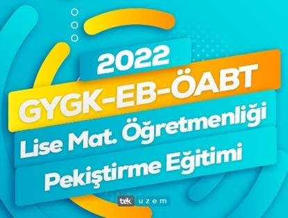 2022 GYGK-EB-ÖABT Lise Matematik Canlı Pekiştirme Eğitimi