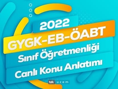 2022 GYGK-EB-ÖABT Sınıf Öğretmenliği Canlı Konu Anlatımı