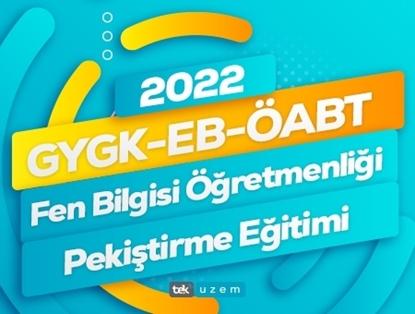 2022 GYGK-EB-ÖABT Fen Bilgisi Öğretmenliği Canlı Pekiştirme Eğitimi